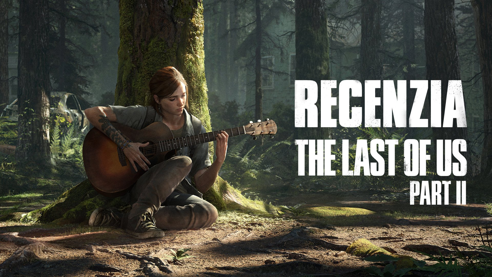 The Last of Us Part II Recenzia PS4